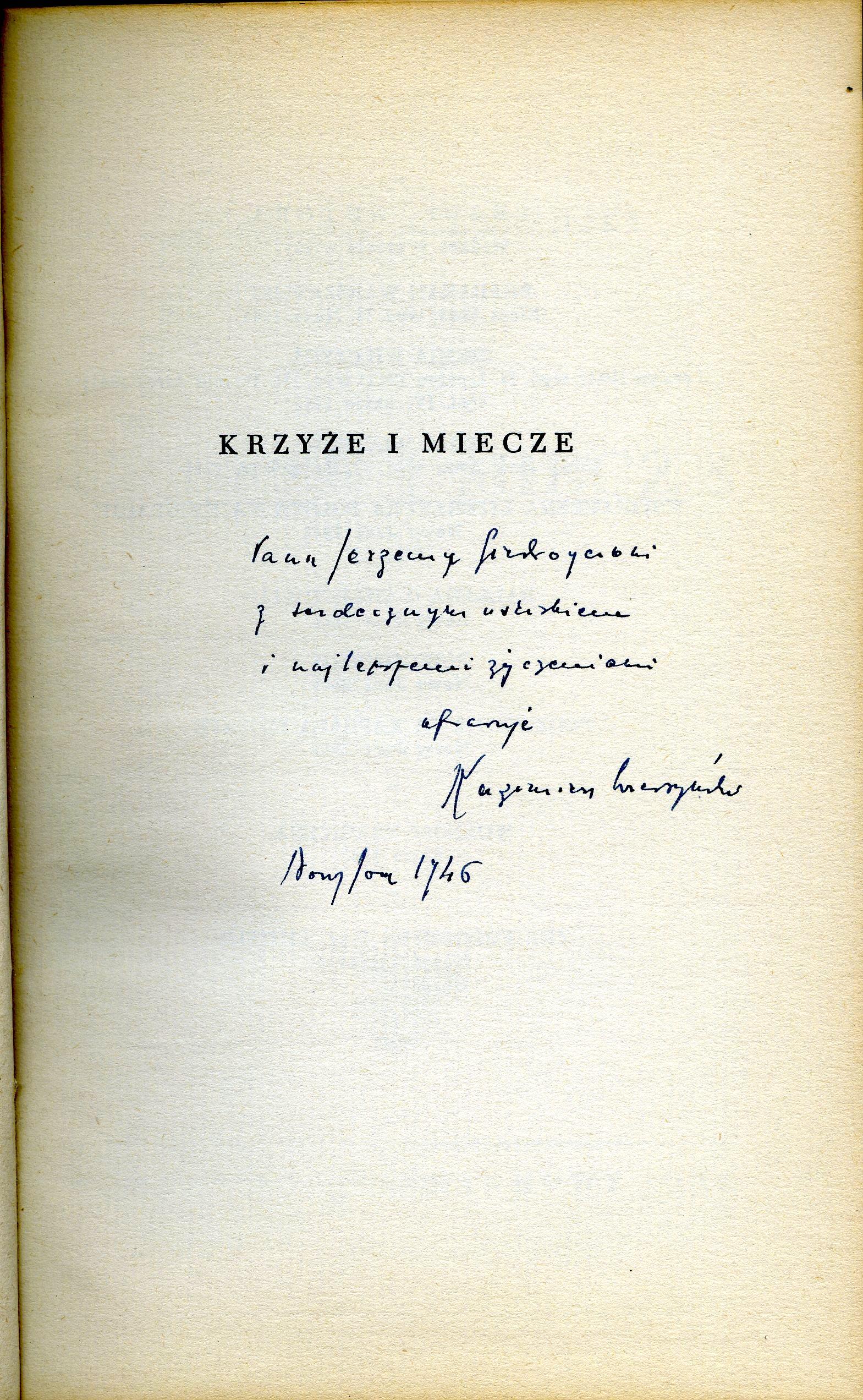 """<div class='inner-box'><div class='close-desc'></div><span class='opis'>Dedykacja: Kazimierz Wierzyński dla Jerzego Giedroycia.""""Krzyże i miecze"""", 1946.</span><div class='clearfix'></div><span>Sygn. dedyk052b</span><div class='clearfix'></div><span>© Instytut Literacki</span></div>"""