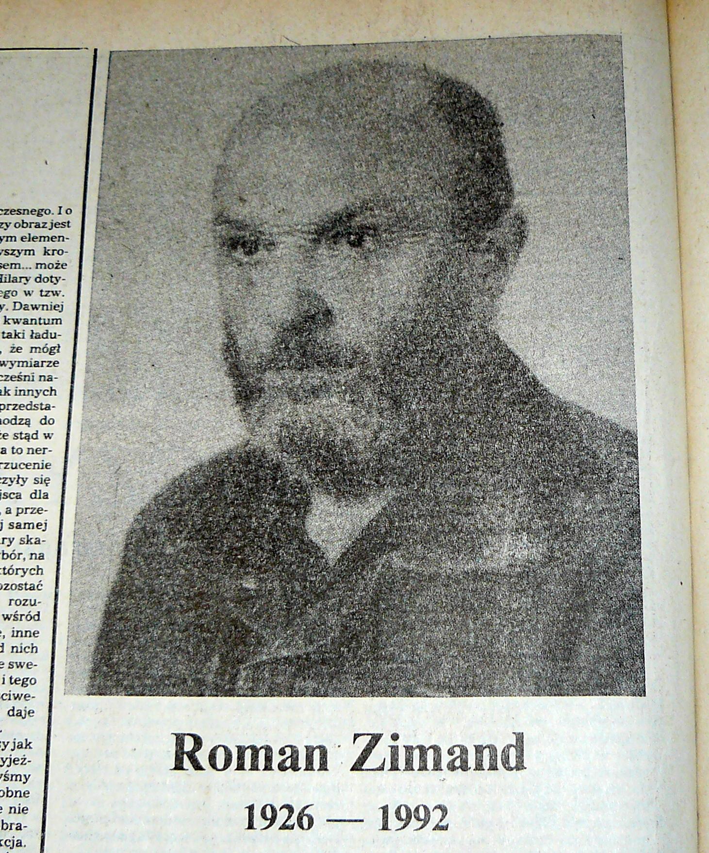 """<div class='inner-box'><div class='close-desc'></div><span class='opis'>Portret Romana Zimanda ilustrujący tekst wspomnieniowy po jego śmierci, pióra prof. Marty Wyki. """"Tygodnik Powszechny"""", nr 18/1992 r. s.8. Autor NN.</span><div class='clearfix'></div><span>Archive ref. sm00246</span><div class='clearfix'></div><span>© Instytut Literacki</span></div>"""