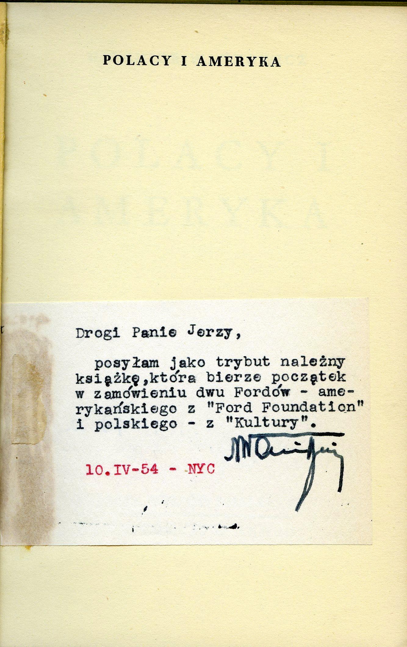 """<div class='inner-box'><div class='close-desc'></div><span class='opis'>Dedykacja: Melchior Wańkowicz dla Jerzego Giedroycia. """"Polacy i Ameryka"""", 1954.</span><div class='clearfix'></div><span>Sygn. dedyk051b</span><div class='clearfix'></div><span>© Instytut Literacki</span></div>"""