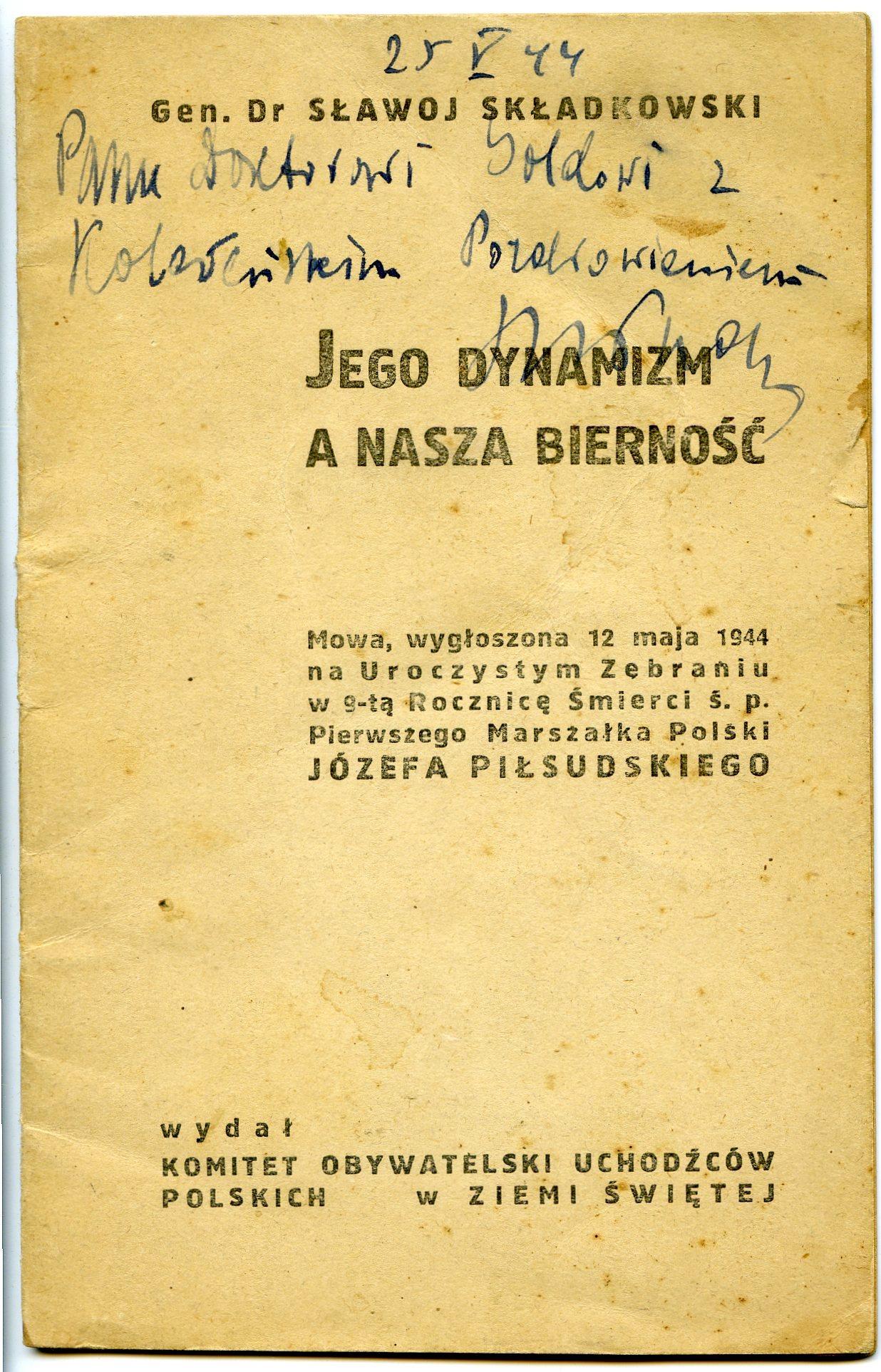 """<div class='inner-box'><div class='close-desc'></div><span class='opis'>Dedykacja: Felicjan Sławoj-Składkowski dla Jerzego Giedroycia. """"Jego dynamizm a nasza bierność"""", Mowa w 9-tą rocznicę śmierci Marszałka Piłsudskiego, Tel Aviv 1944.</span><div class='clearfix'></div><span>Cote du document dedyk048b</span><div class='clearfix'></div><span>© Instytut Literacki</span></div>"""