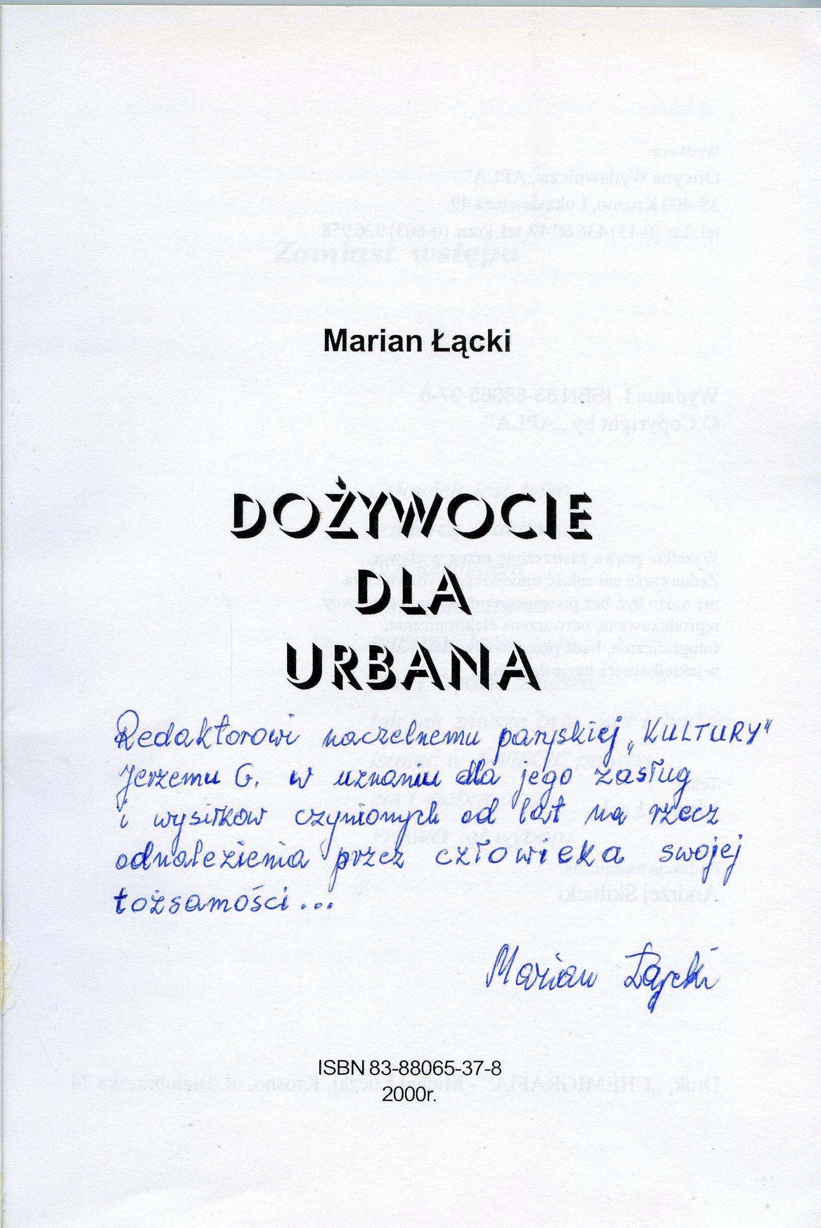 """<div class='inner-box'><div class='close-desc'></div><span class='opis'>Dedykacja: Marian Łącki dla Jerzego Giedroycia. """"Dożywocie dla Urbana"""", 2000 r.</span><div class='clearfix'></div><span>Cote du document dedyk039b</span><div class='clearfix'></div><span>© Instytut Literacki</span></div>"""